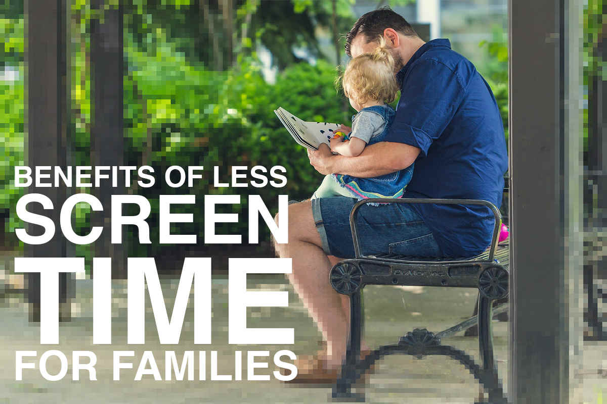 Benefits of less screen time for families